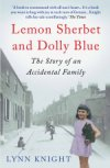Lemon Sherbet and Dolly Blue: The Story of an Accidental Family